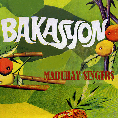 Play & Download Bakasyon by Mabuhay Singers | Napster