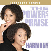 Play & Download The Power of Praise: Harmony by Various Artists | Napster