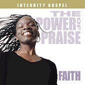 Play & Download The Power of Praise: Faith by Various Artists | Napster