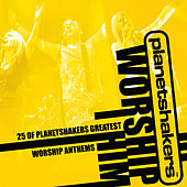 Play & Download Worship Him by Planetshakers | Napster