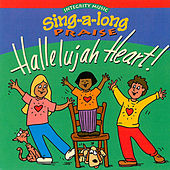 Play & Download Sing-A-Long Praise: Hallelujah Heart by Integrity Kids | Napster