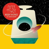 Play & Download Weight in Space by Paper Tiger | Napster