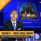 Play & Download Your Local News by Oscar P | Napster