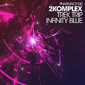 Play & Download Trek Trip / Infinity Blue - Single by 2Komplex | Napster
