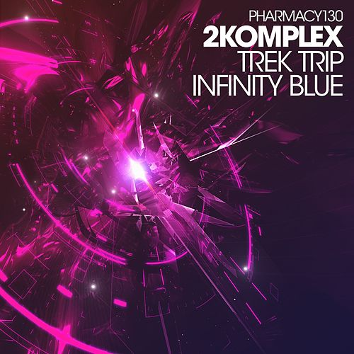 Trek Trip / Infinity Blue - Single by 2Komplex
