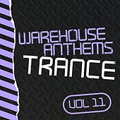 Play & Download Warehouse Anthems: Trance, Vol. 11 - EP by Various Artists | Napster