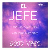 Play & Download Good Vibes by El Jefe | Napster