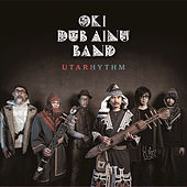 Utarhythm by Oki Dub Ainu Band