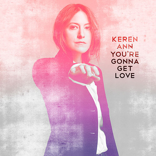 You're Gonna Get Love von Keren Ann