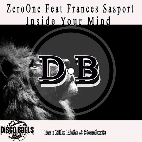 Play & Download Inside Your Mind Remixes (feat. Frances Sasport) by ZerO One | Napster