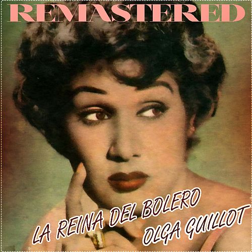Play & Download La reina del bolero by Olga Guillot | Napster