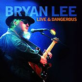 Live and Dangerous von Bryan Lee