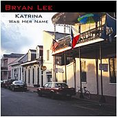 Katrina Was Her Name von Bryan Lee