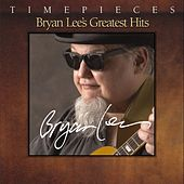 Timepieces - Bryan Lee's Greatest Hits von Bryan Lee