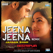 Play & Download Jeena Jeena Remix (From