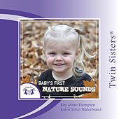 Twin Sisters: Baby's First Nature Sounds by Kim Mitzo Thompson