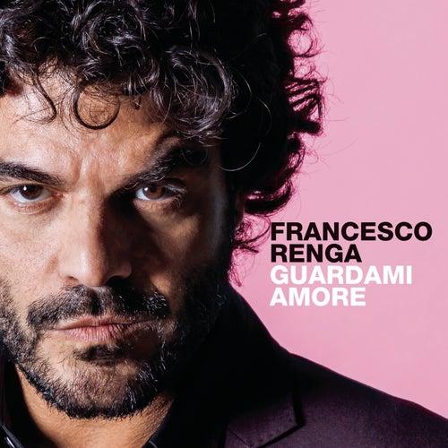 Guardami amore di Francesco Renga