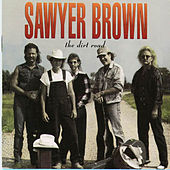 Play & Download The Dirt Road by Sawyer Brown | Napster
