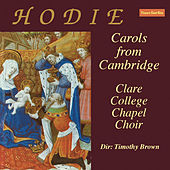 Play & Download Hodie Carols From Cambridge by Clare College Chapel Choir | Napster