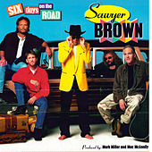 Play & Download Six Days on the Road by Sawyer Brown | Napster