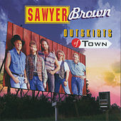 Outskirts of Town by Sawyer Brown