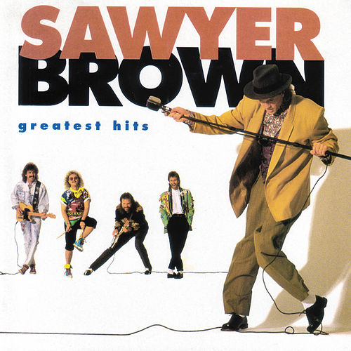 Play & Download Greatest Hits (Curb) by Sawyer Brown | Napster