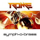 Play & Download Symph-o-Brass by Rome | Napster