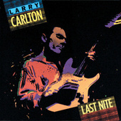 Play & Download Last Nite by Larry Carlton | Napster