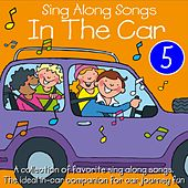 Play & Download Sing Along Songs In The Car, Vol. 5 by Kidzone | Napster