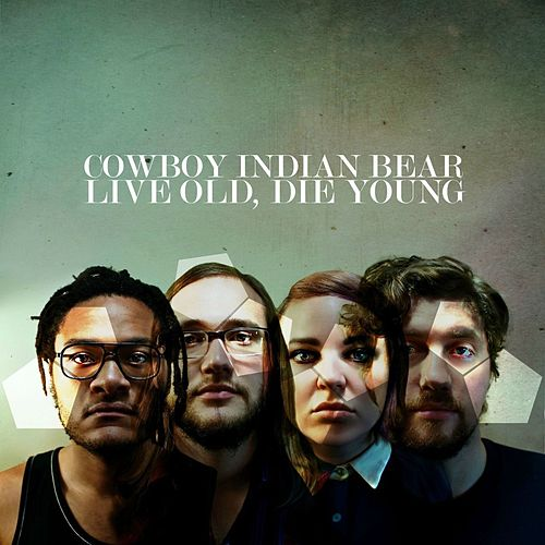 Play & Download Live Old, Die Young by Cowboy Indian Bear | Napster