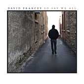 Play & Download So Say We All by David Francey | Napster