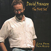 Play & Download The First Set: Live From Folk Alley by David Francey | Napster