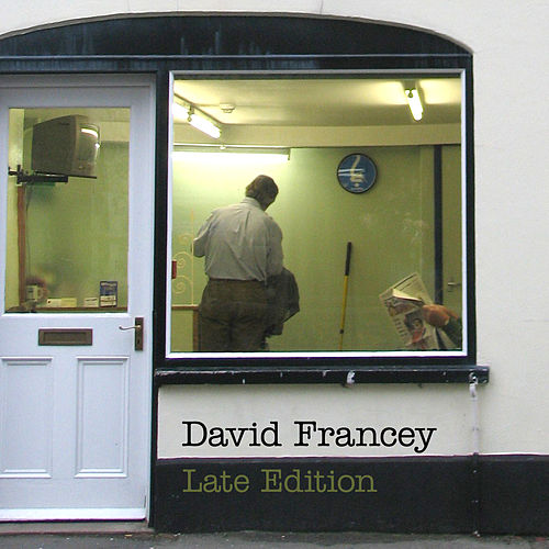 Play & Download Late Edition by David Francey | Napster