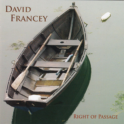 Play & Download Right Of Passage by David Francey | Napster