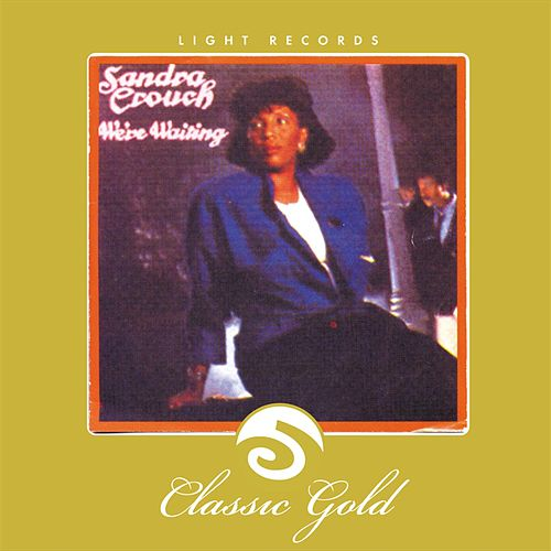 Play & Download Classic Gold: We're Waiting by Sandra Crouch | Napster