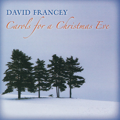 Play & Download Carols for a Christmas Eve by David Francey | Napster