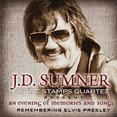 An Evening of Memories and Song: Remembering Elvis Presley by J.D. Sumner