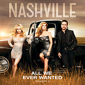 All We Ever Wanted by Nashville Cast
