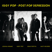 Post Pop Depression by Iggy Pop