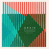 Play & Download Grain (Remixes) by Ashworth | Napster