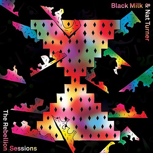 Play & Download The Rebellion Sessions by Black Milk | Napster