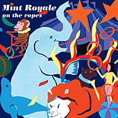 Play & Download On the Ropes by Mint Royale | Napster