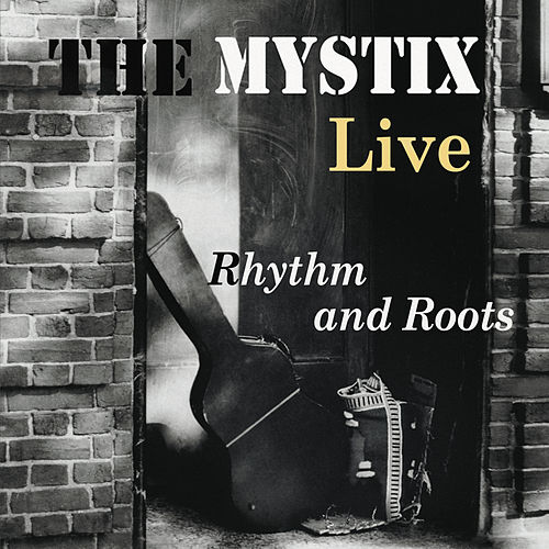 Rhythm & Roots (Live) by The Mystix