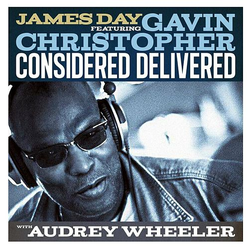 Play & Download Considered Delivered (Chi-Town Step Mix) [feat. Gavin Christopher & Audrey Wheeler] by James Day | Napster