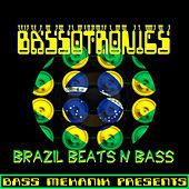 Bass Mekanik Presents Bassotronics: Brazil Beats N Bass by Bassotronics