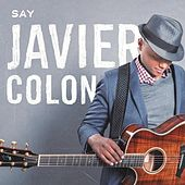 Say von Javier Colon