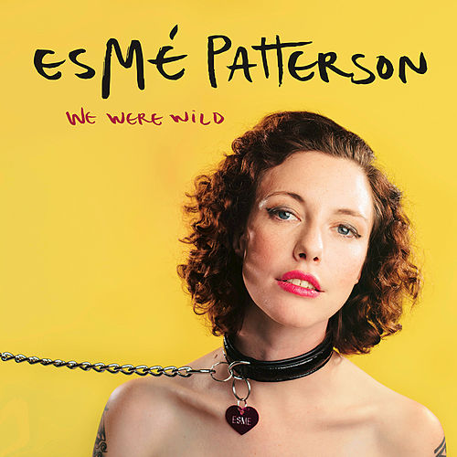 Play & Download We Were Wild by Esmé Patterson | Napster