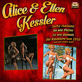 Play & Download Alice & Ellen Kessler by Alice | Napster