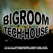 Play & Download Bigroom Tech-House, Vol. 1 by Various Artists | Napster