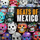Play & Download Beats of Mexico, Vol. 1 by Various Artists | Napster